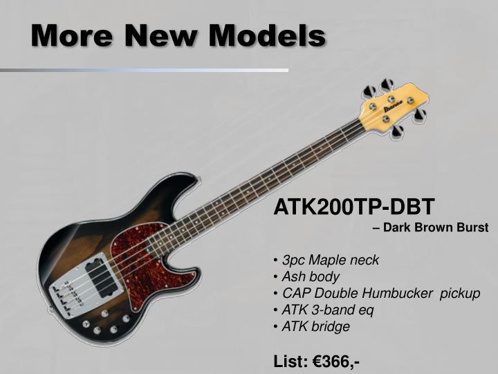 More New Models