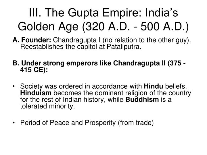 gupta empire and golden age The gupta dynasty in india: leaders & arabic numerals and ushered in a golden age of prosperity in the gupta empire gupta dynasty in india: leaders & arabic.