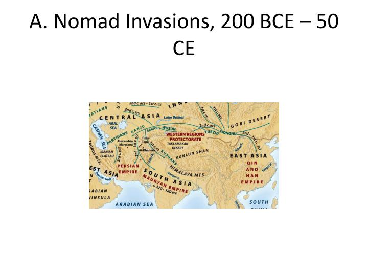 A. Nomad Invasions, 200 BCE – 50 CE