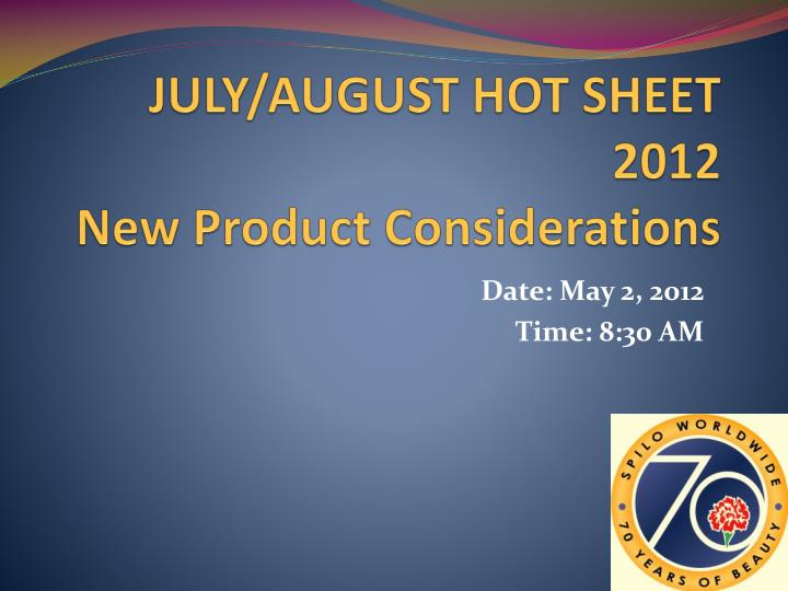july august hot sheet 2012 new product considerations n.