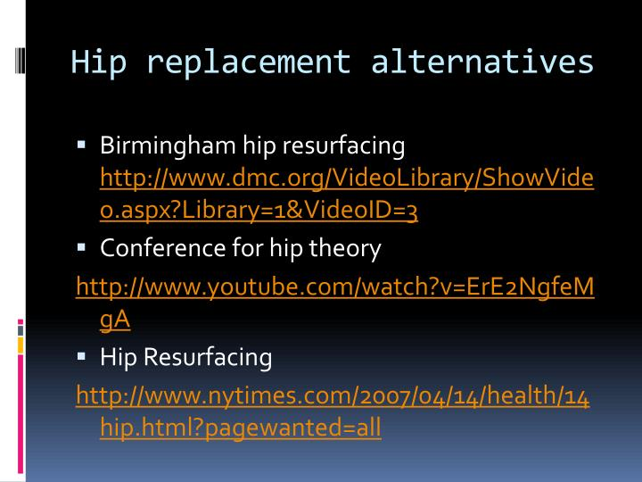 Hip replacement alternatives
