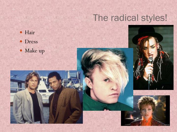 The radical styles