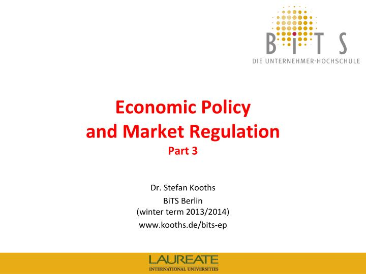 Economic policy and market regulation part 3