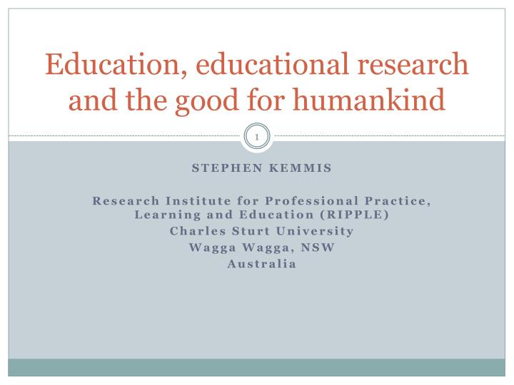 education educational research and the good for humankind n.