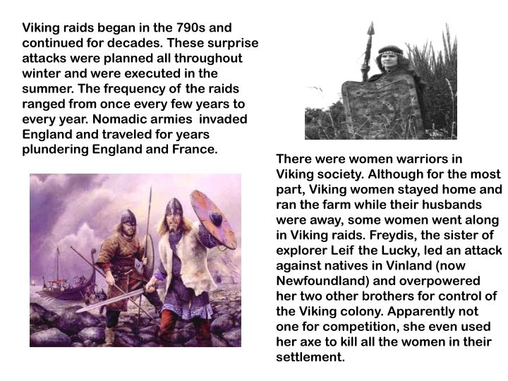 Viking raids began in the 790s and continued for decades. These surprise attacks were planned all th...