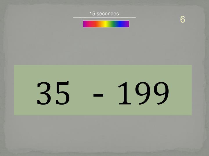 15 secondes