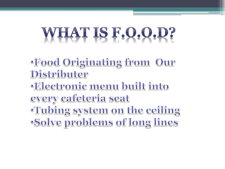 What is F.O.O.D?