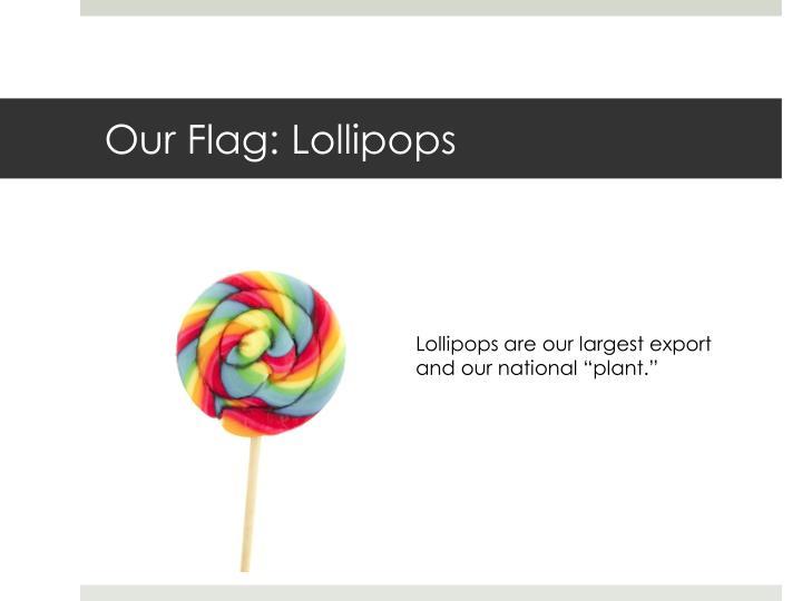 Our Flag: Lollipops