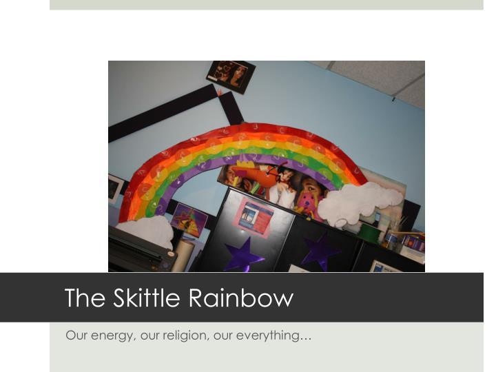 The Skittle Rainbow