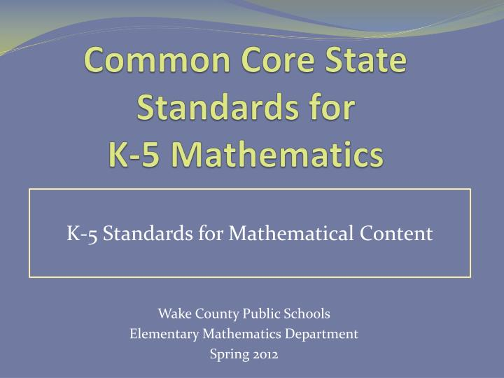 PPT - Common Core State Standards for K-5 Mathematics PowerPoint ...