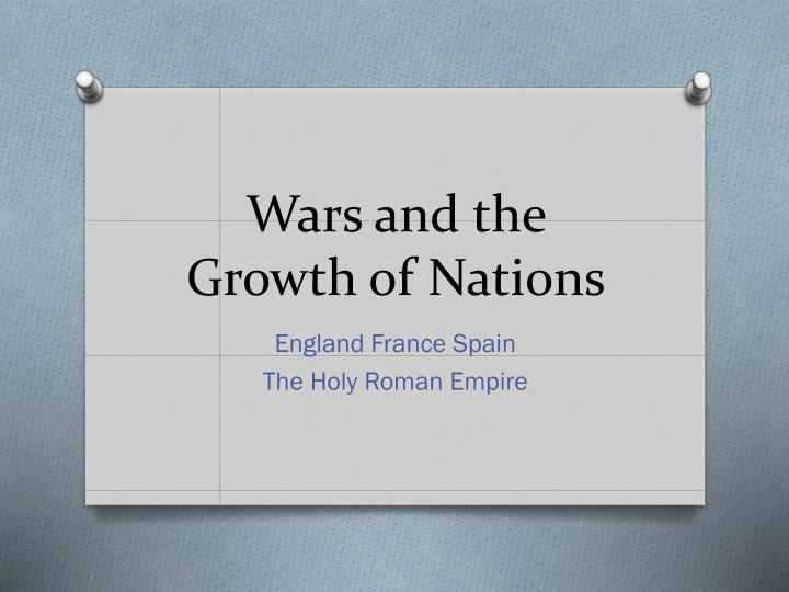 PPT - Wars and the Growth of Nations PowerPoint Presentation