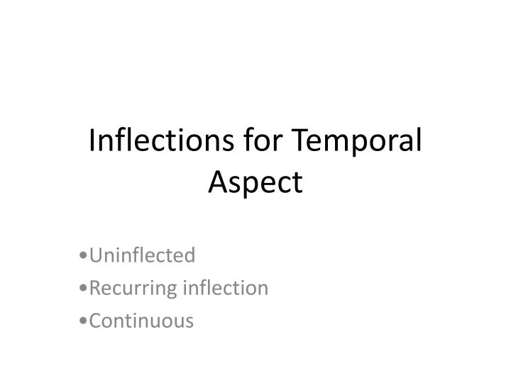 Inflections for Temporal Aspect