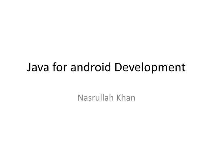 Java for android development