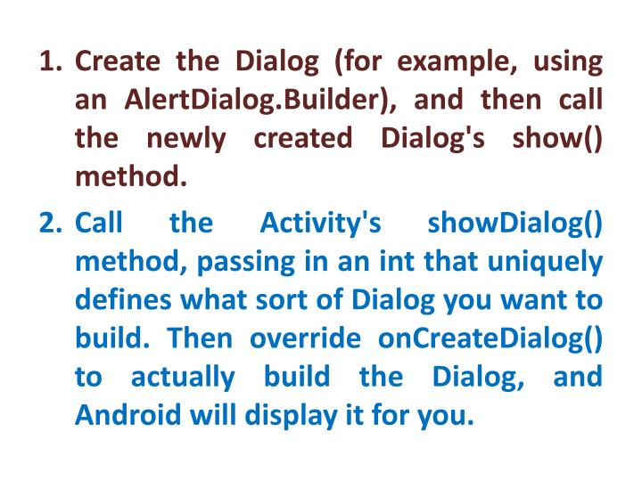 Create the Dialog (for example, using an