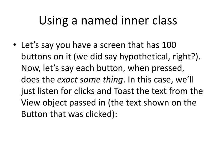 Using a named inner class