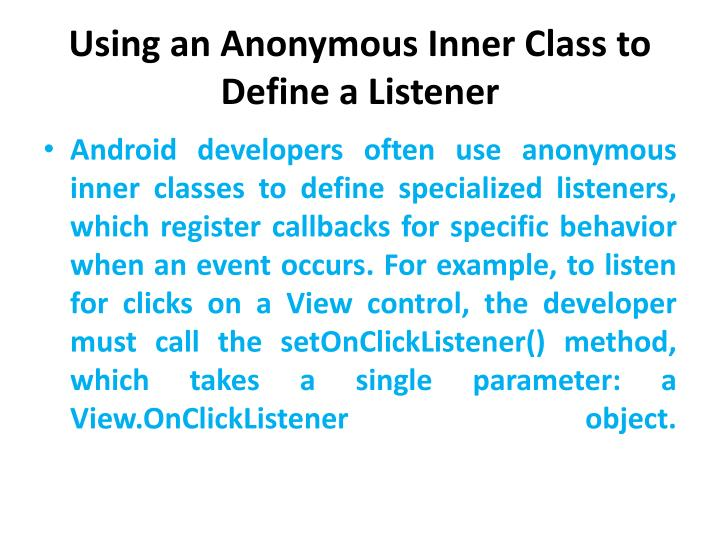 Using an Anonymous Inner Class to Define a Listener
