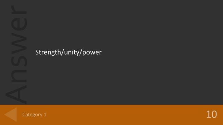 Strength/unity/power