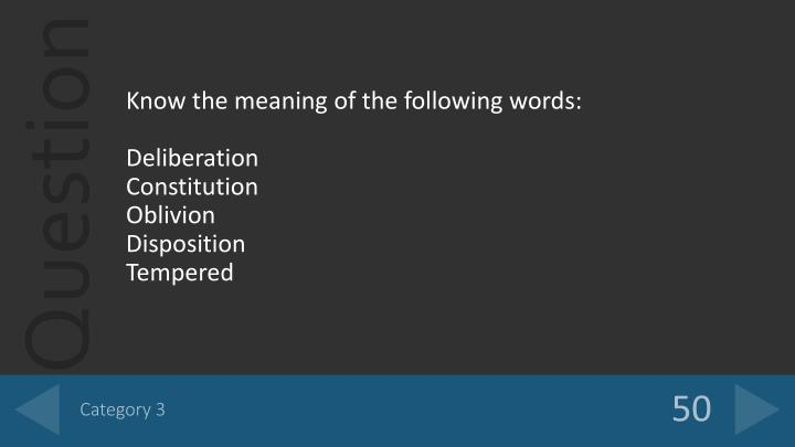 Know the meaning of the following words: