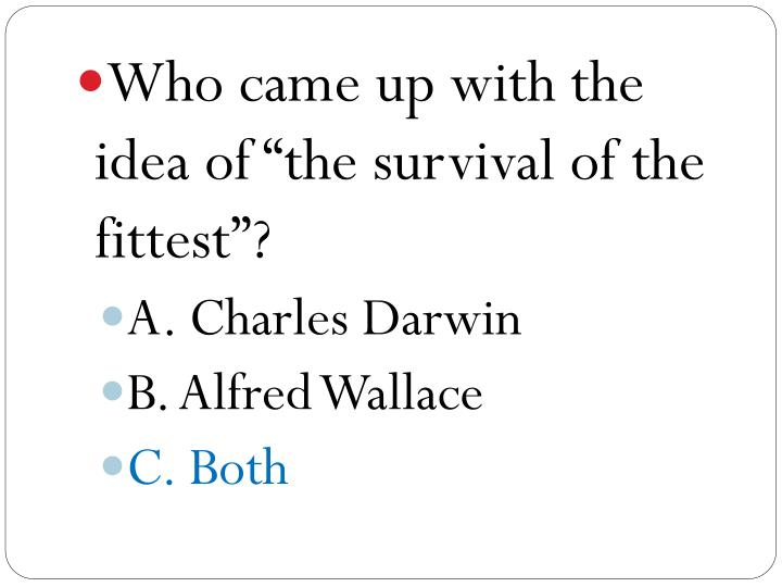 """Who came up with the idea of """"the survival of the fittest""""?"""