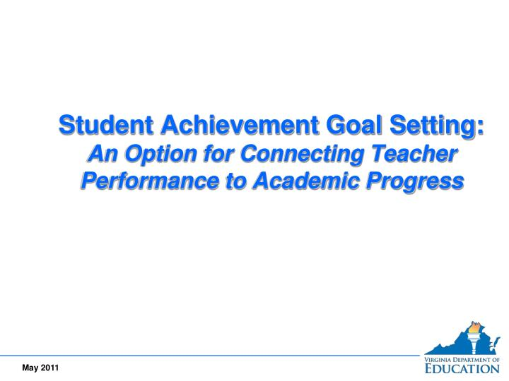 student achievement goal setting an option for connecting teacher performance to academic progress n.