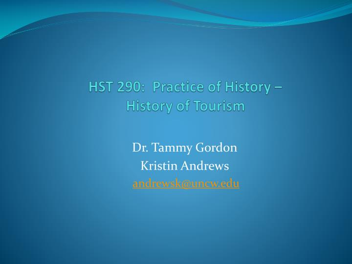 hst 290 practice of history history of tourism n.