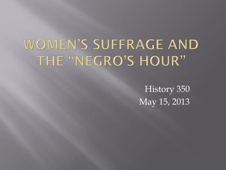Women s suffrage and the negro s hour