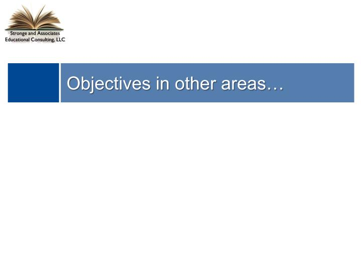 Objectives in other areas…