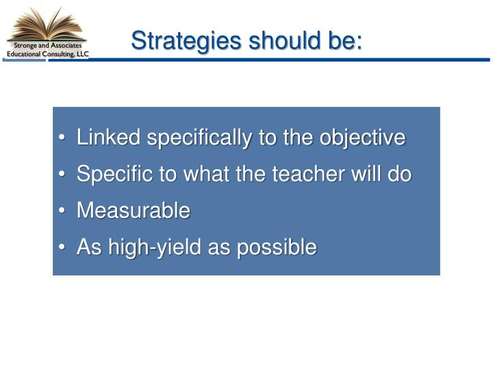 Strategies should be: