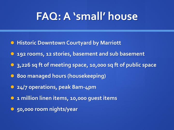FAQ: A 'small' house