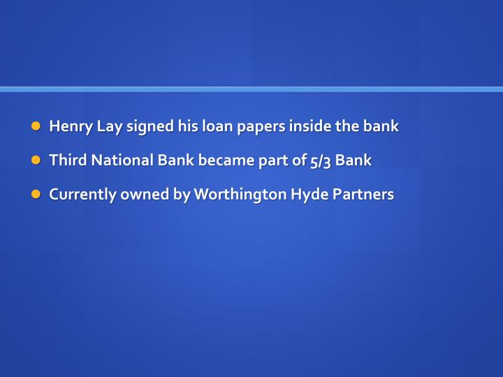 Henry Lay signed his loan papers inside the bank