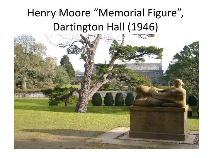 "Henry Moore ""Memorial Figure"", Dartington Hall (1946)"