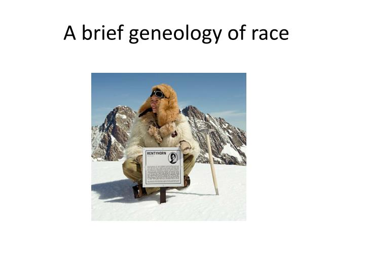 A brief geneology of race