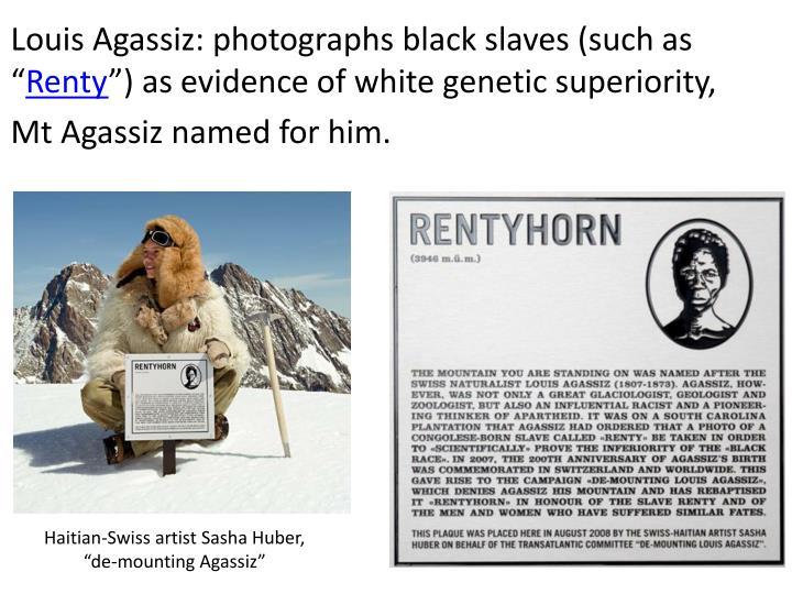 "Louis Agassiz: photographs black slaves (such as """