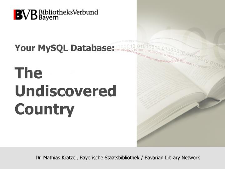 your mysql database the undiscovered country n.