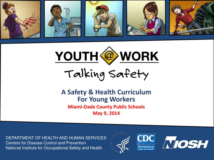 a safety health curriculum for young workers miami dade county public schools may 9 2014 n.