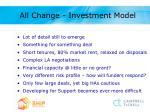 all change investment model