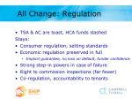 all change regulation