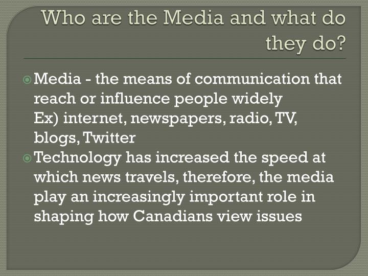 Who are the Media and what do they do?