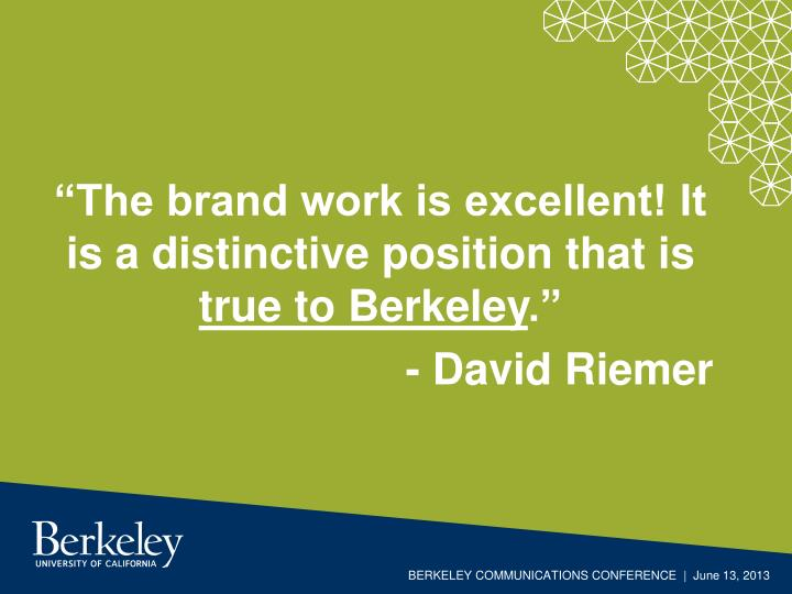 """""""The brand work is excellent! It is a distinctive position that is"""