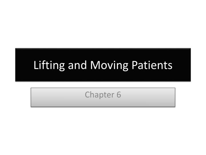 lifting and moving patients n.
