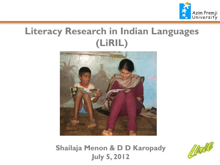 Literacy Research in Indian Languages (