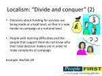 localism divide and conquer 2