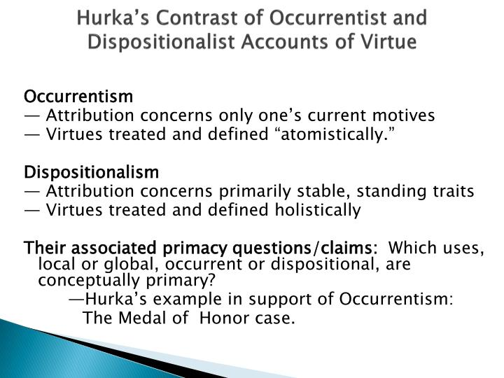 Hurka's Contrast of Occurrentist and Dispositionalist Accounts of Virtue
