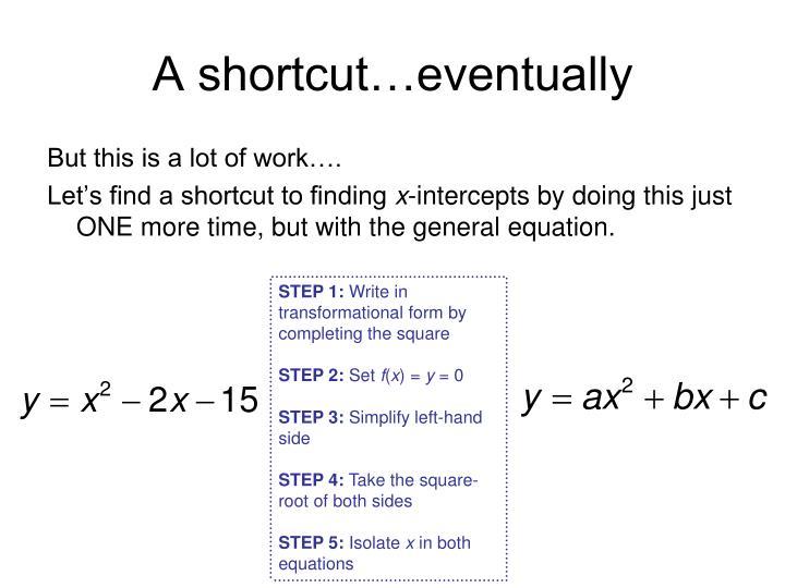 A shortcut…eventually