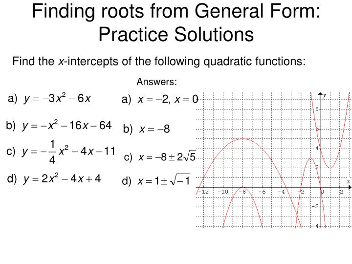 Finding roots from General Form: Practice Solutions