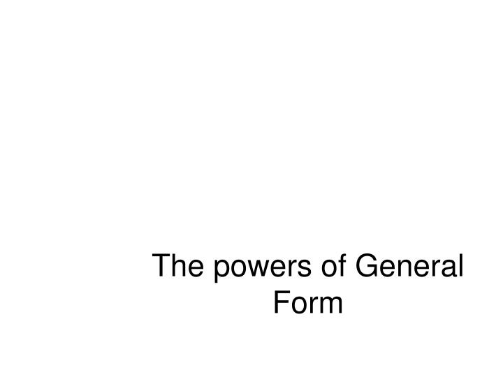 The powers of general form
