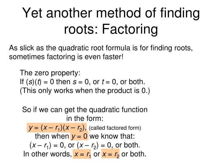 Yet another method of finding roots: Factoring