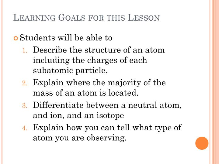 Ppt chapter 6 lesson 2 atomic structure powerpoint presentation learning goals for this lesson ccuart Image collections