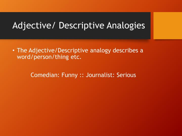 Adjective/ Descriptive Analogies