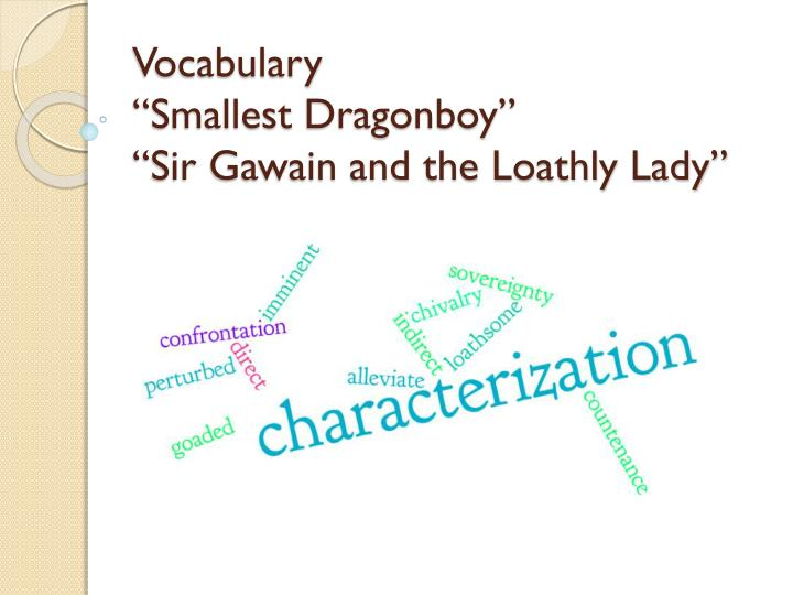 Ppt Vocabulary Smallest Dragonboy Sir Gawain And The Loathly